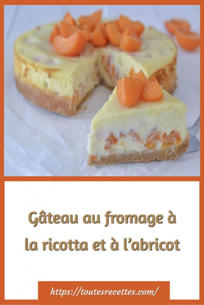 Comment préparer le Gâteau au fromage ricotta et à l'abricot