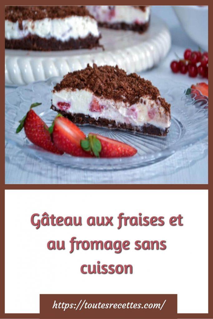 Comment préparer le Gâteau aux fraises et au fromage sans cuisson