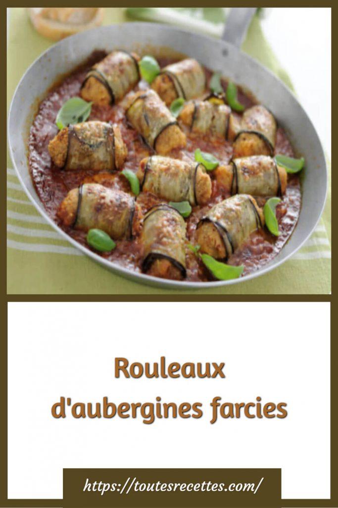 Comment préparer les Rouleaux d'aubergines farcies