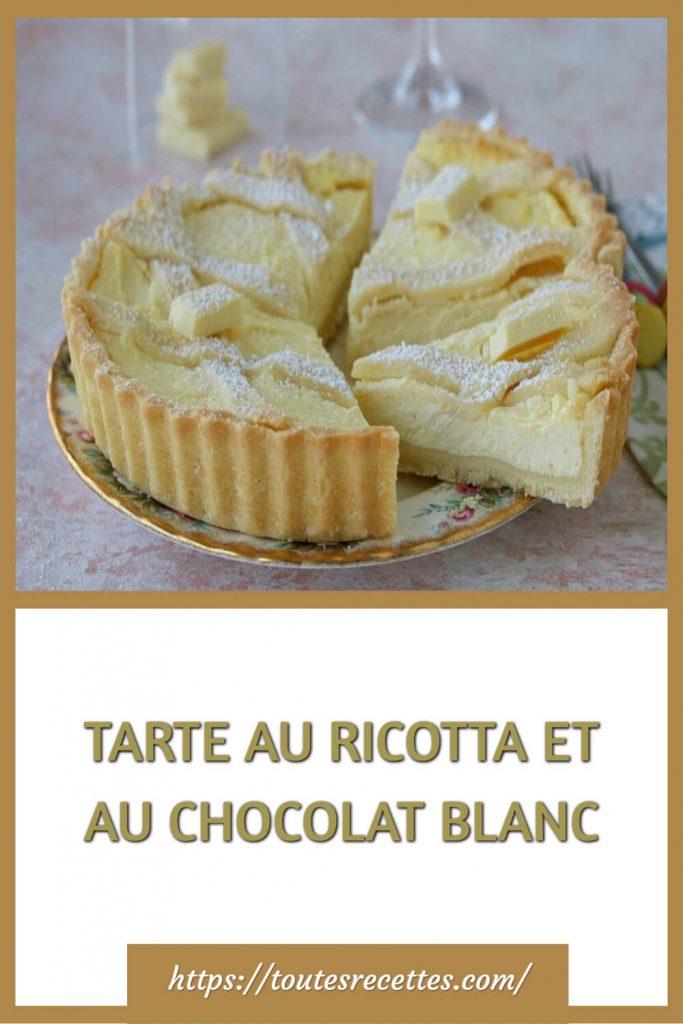 Comment préparer la Tarte à la ricotta et au chocolat blanc
